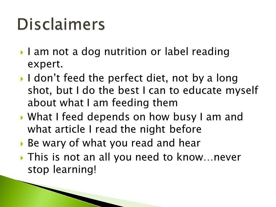 I am not a dog nutrition or label reading expert.