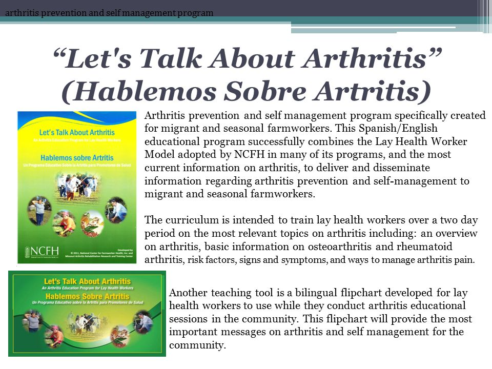 Let s Talk About Arthritis (Hablemos Sobre Artritis) arthritis prevention and self management program Arthritis prevention and self management program specifically created for migrant and seasonal farmworkers.