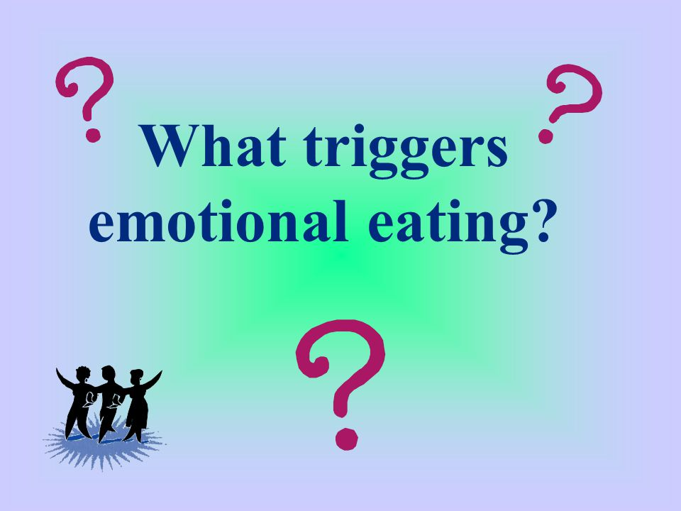 What triggers emotional eating