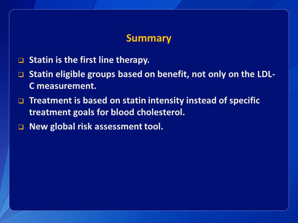 Summary Statin is the first line therapy.