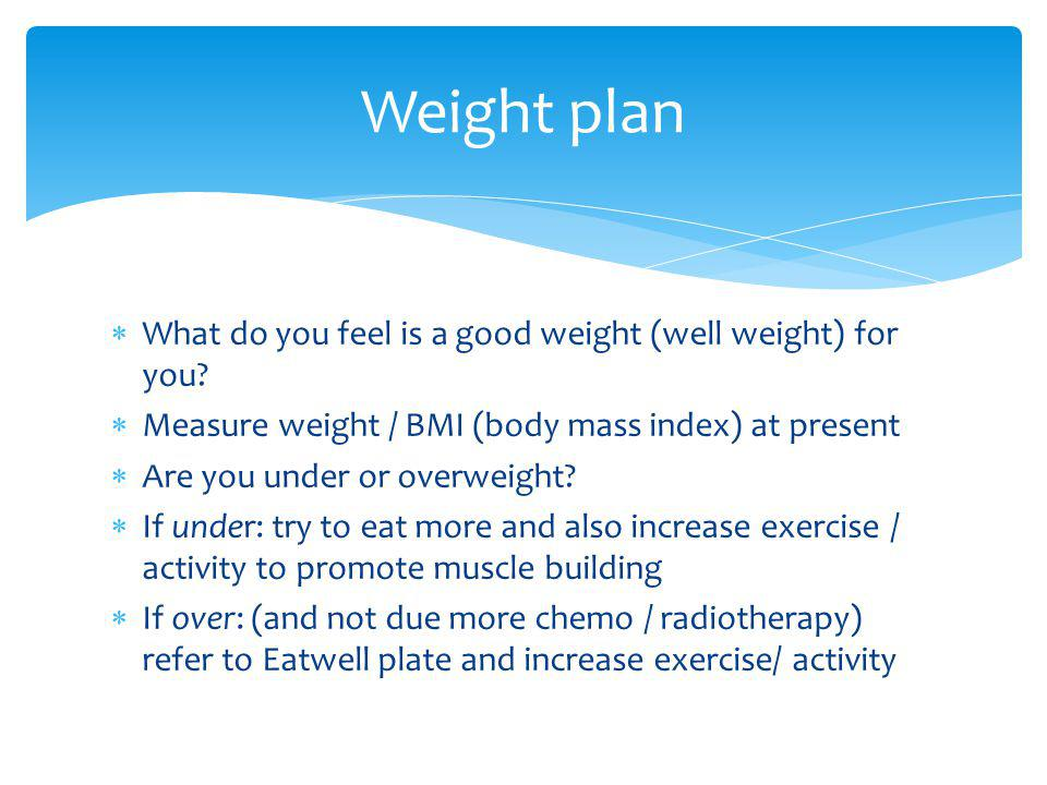 What do you feel is a good weight (well weight) for you.