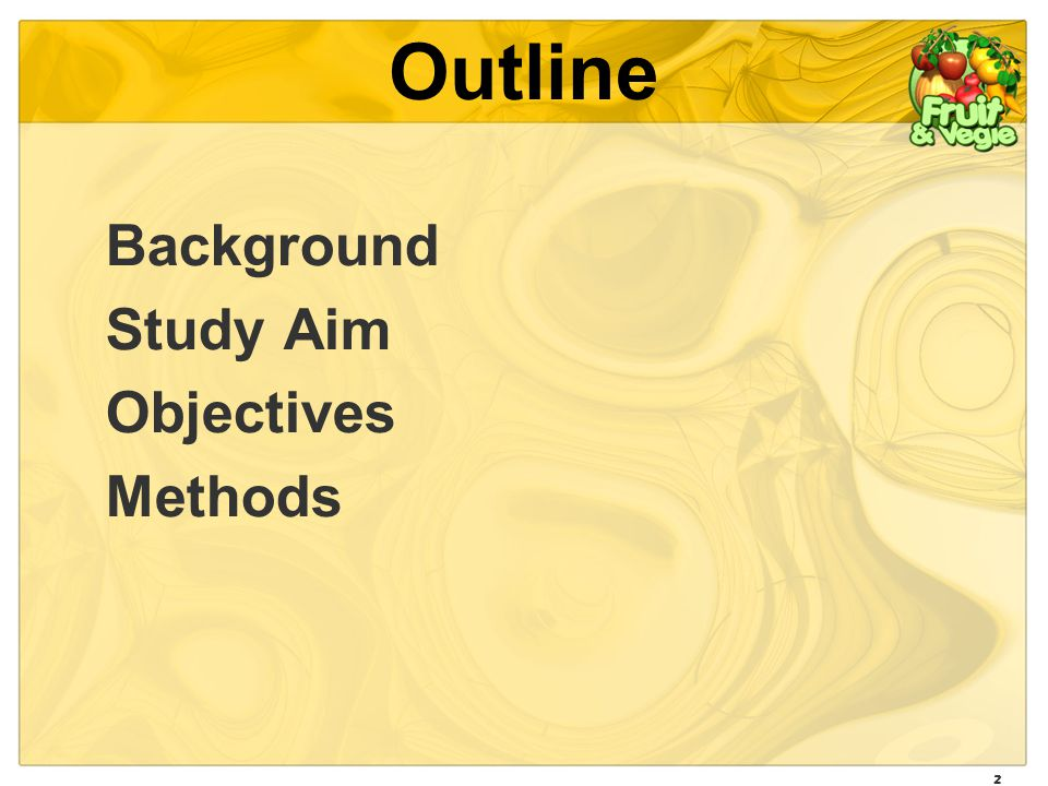 2 Outline Background Study Aim Objectives Methods