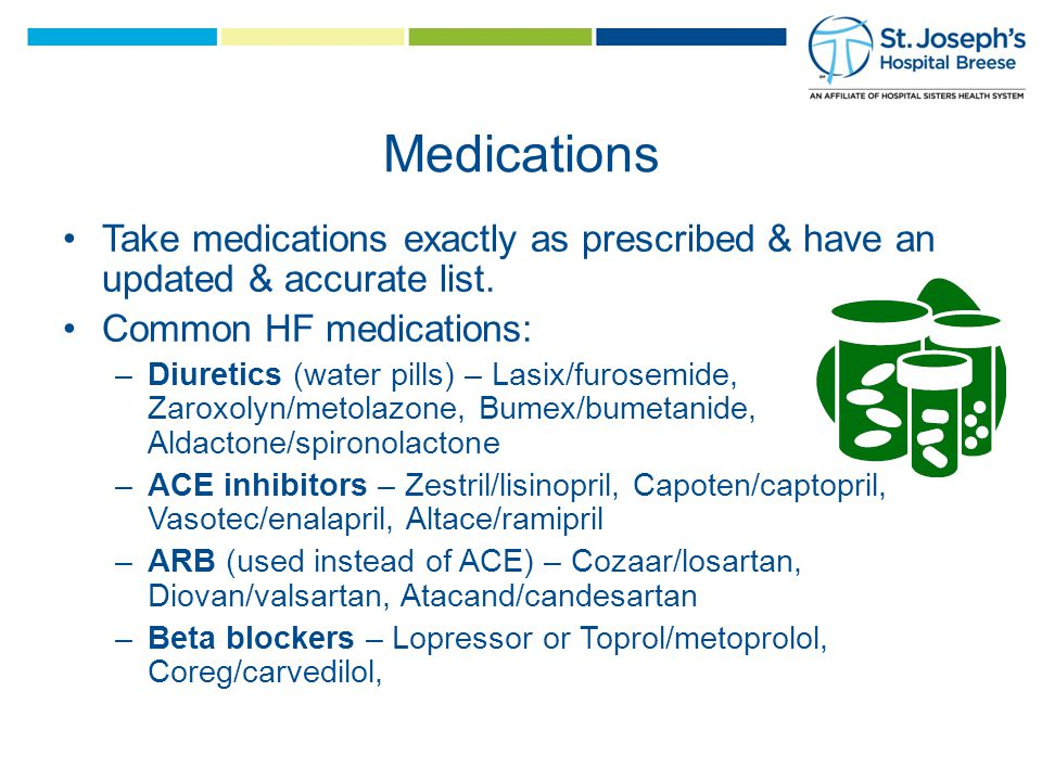 Take medications exactly as prescribed & have an updated & accurate list.