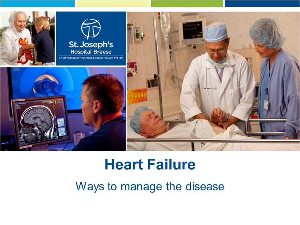 Heart Failure Ways to manage the disease