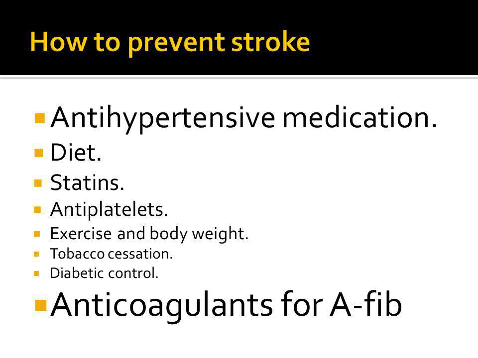 Antihypertensive medication. Diet. Statins. Antiplatelets.
