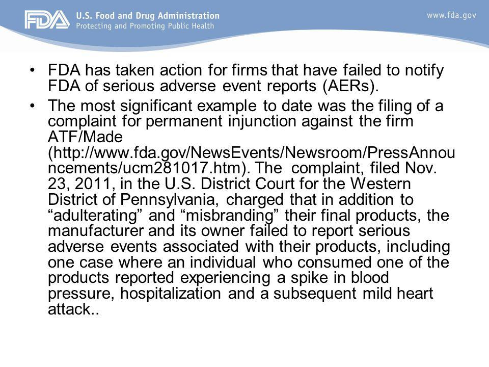 FDA has taken action for firms that have failed to notify FDA of serious adverse event reports (AERs).