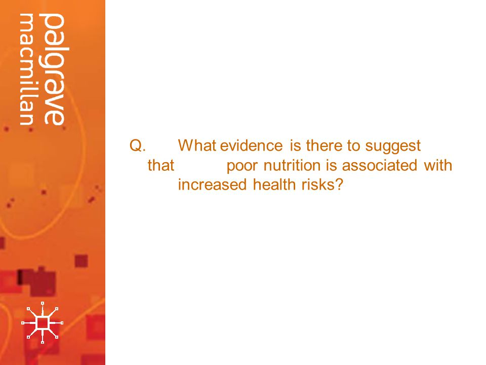 Q.What evidence is there to suggest that poor nutrition is associated with increased health risks