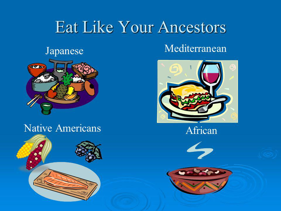 Eat Like Your Ancestors Japanese Mediterranean Native Americans African
