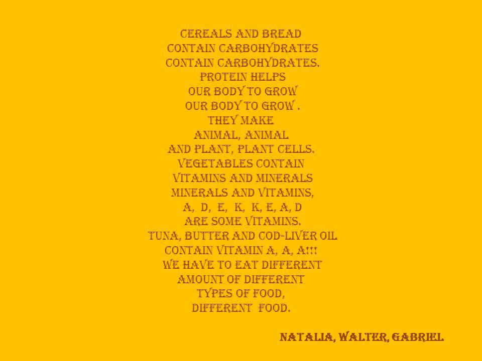 cereals and bread contain carbohydrates contain carbohydrates.