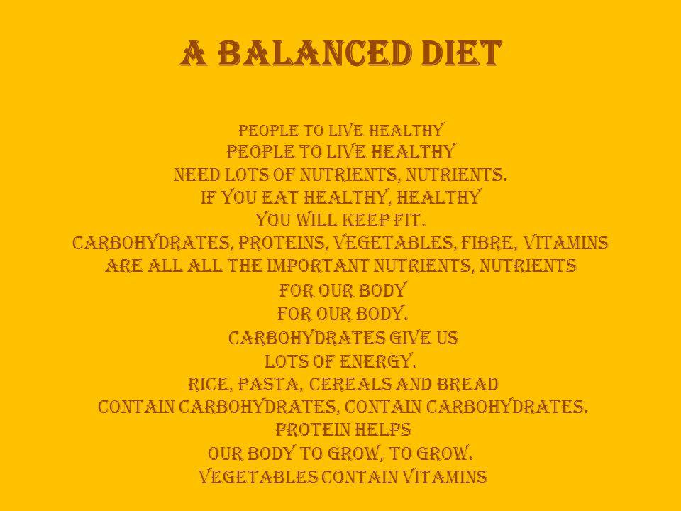 A balanced diet people to live healthy people to live healthy need lots of nutrients, nutrients.