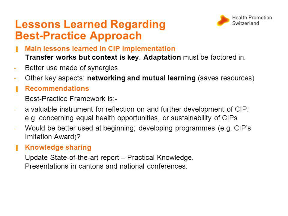 Lessons Learned Regarding Best-Practice Approach Main lessons learned in CIP implementation Transfer works but context is key.