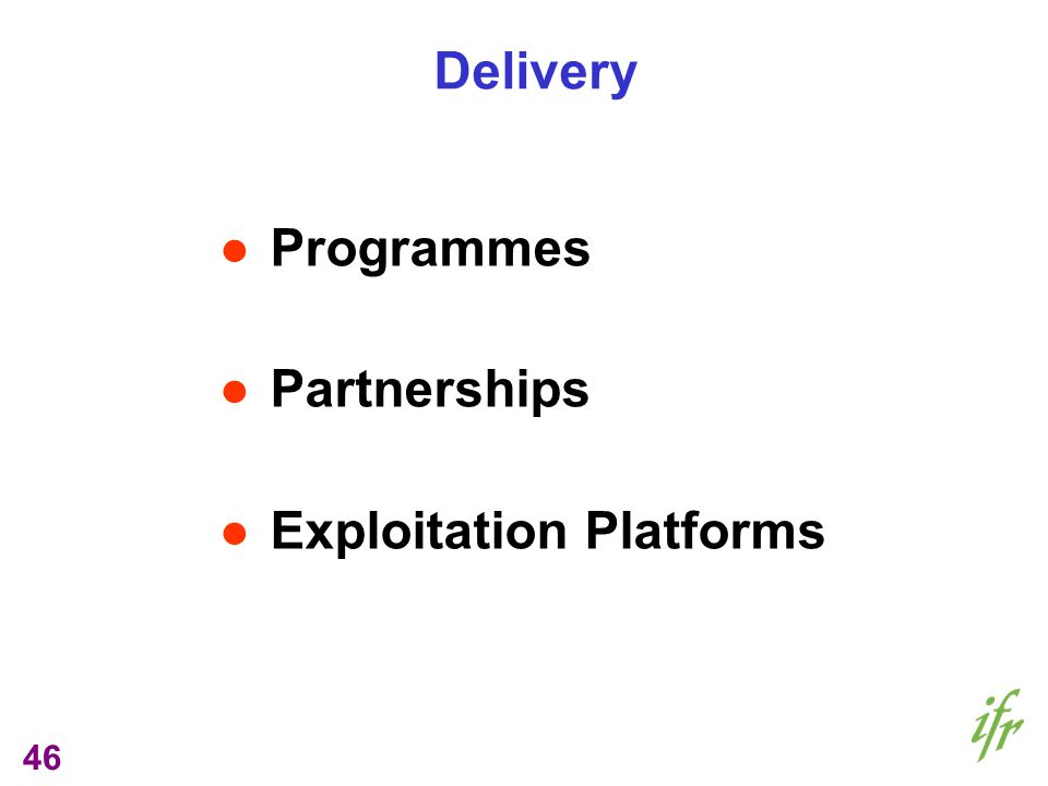 46 Delivery Programmes Partnerships Exploitation Platforms