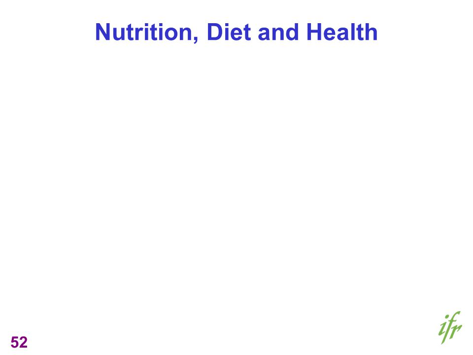 52 Nutrition, Diet and Health