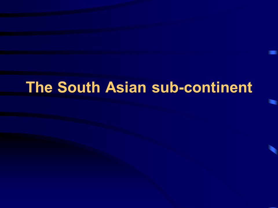 The South Asian sub-continent