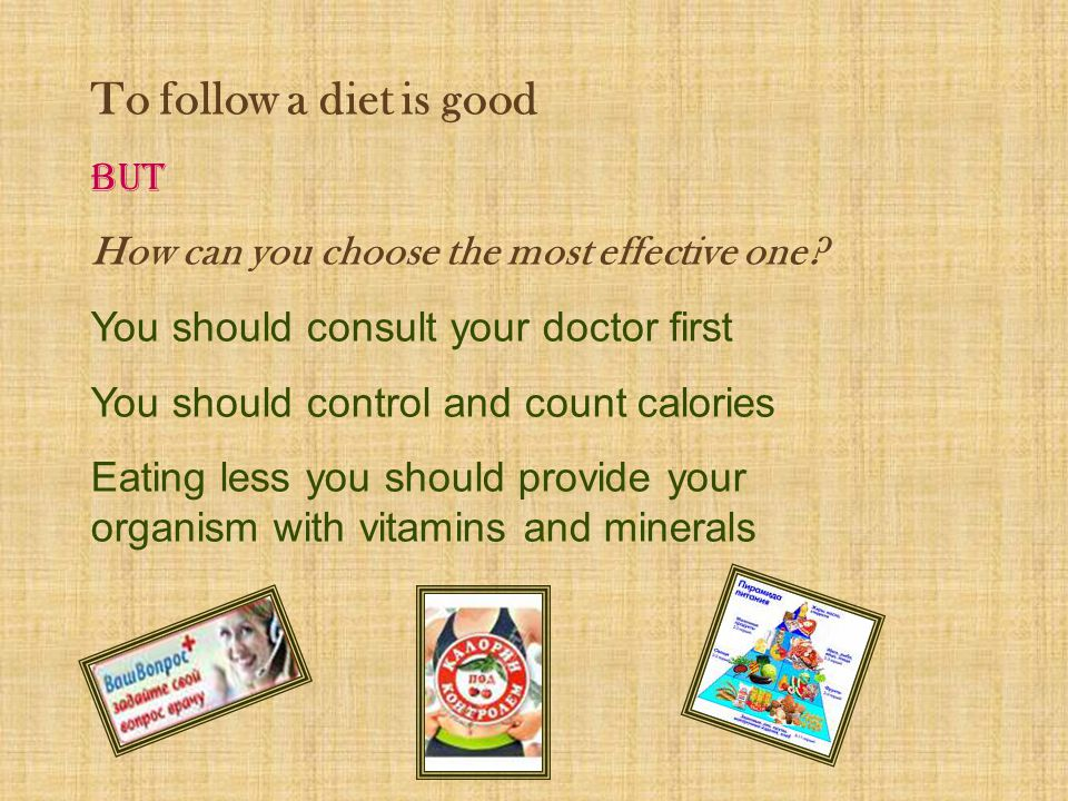 To follow a diet is good But How can you choose the most effective one.