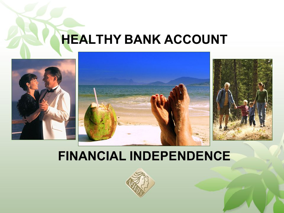 HEALTHY BANK ACCOUNT FINANCIAL INDEPENDENCE