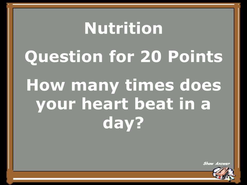 Nutrition Answer for 15 Points Slightly larger than your fist. Back to Board