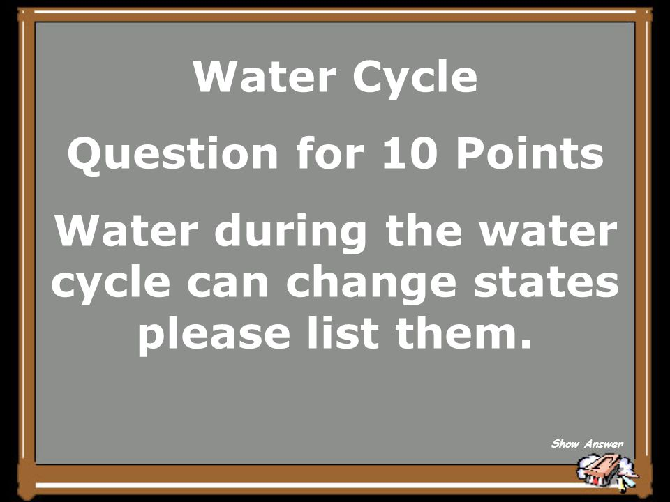 Water Cycle Answer for 5 Points Hydrologic Cycle Back to Board