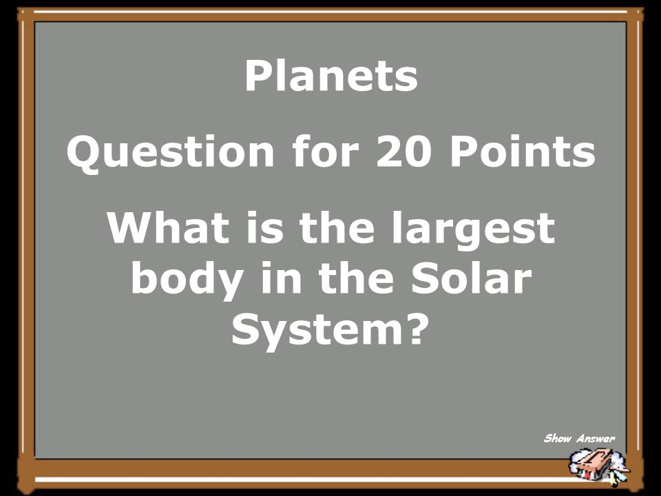 Planets Answer for 15 Points True Back to Board