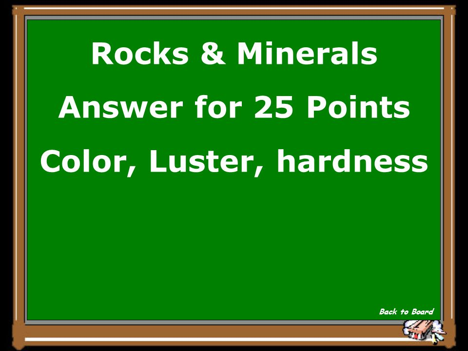 Rocks & Minerals Question for 25 Points What properties help identify minerals Show Answer