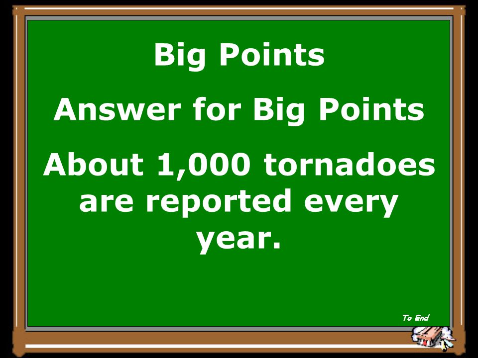 Big Points Question In an average year how many tornadoes happen in the United States.