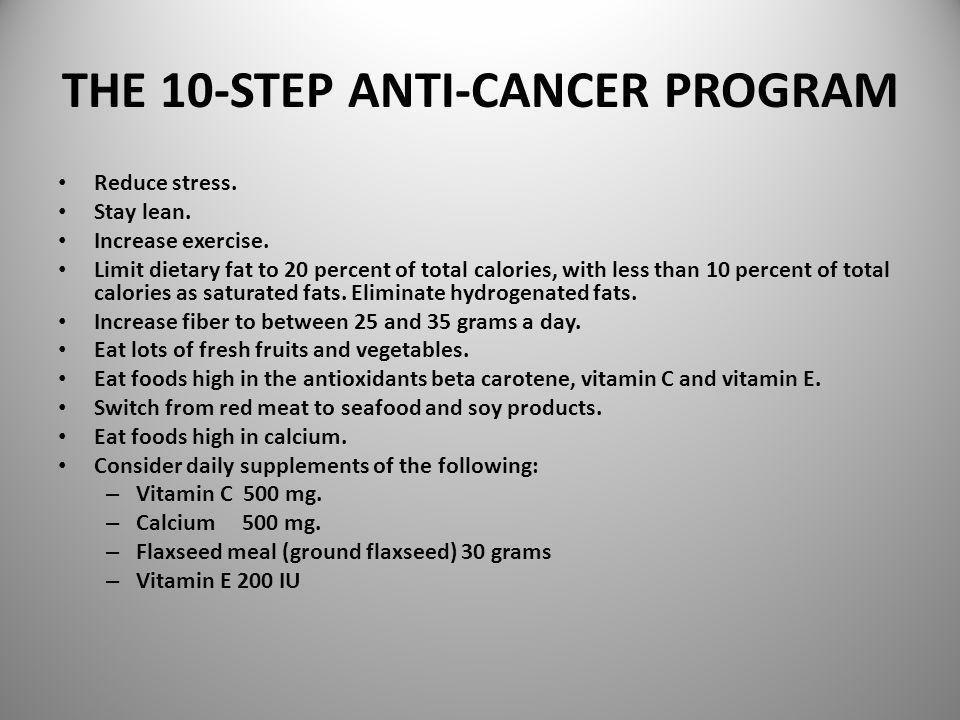 THE 10-STEP ANTI-CANCER PROGRAM Reduce stress. Stay lean.