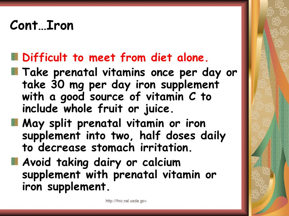 http://fnic.nal.usda.gov Cont…Iron Difficult to meet from diet alone.