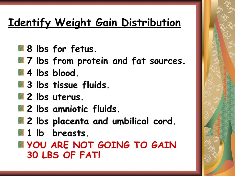 Identify Weight Gain Distribution 8 lbs for fetus.