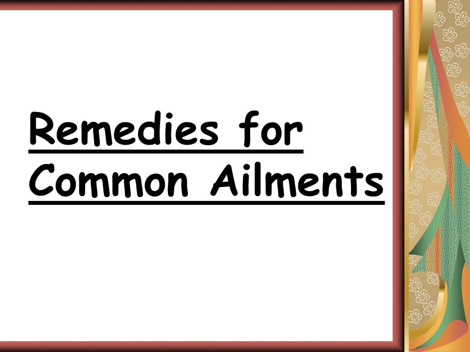 Remedies for Common Ailments