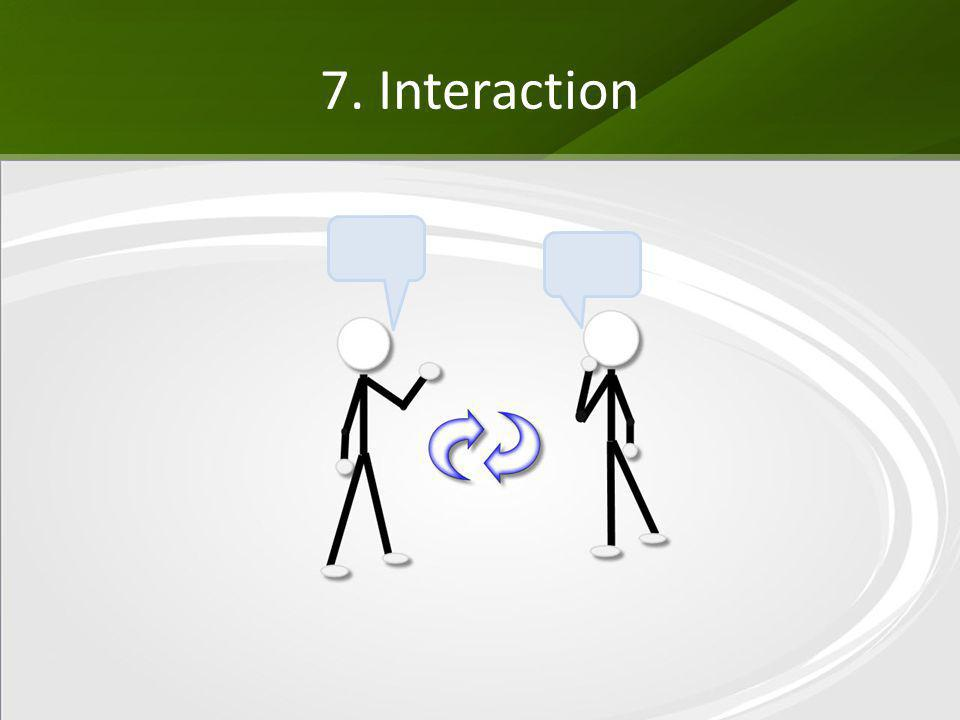 7. Interaction