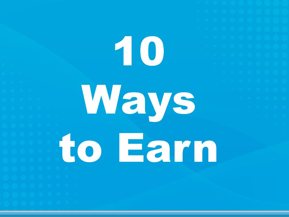 10 Ways to Earn