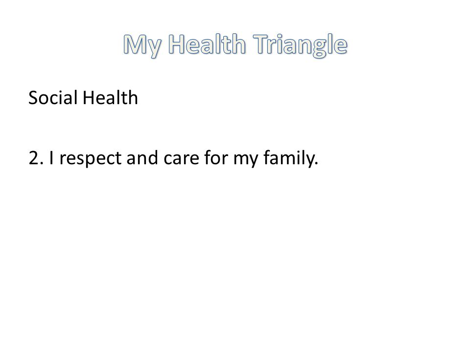 Social Health 2. I respect and care for my family.