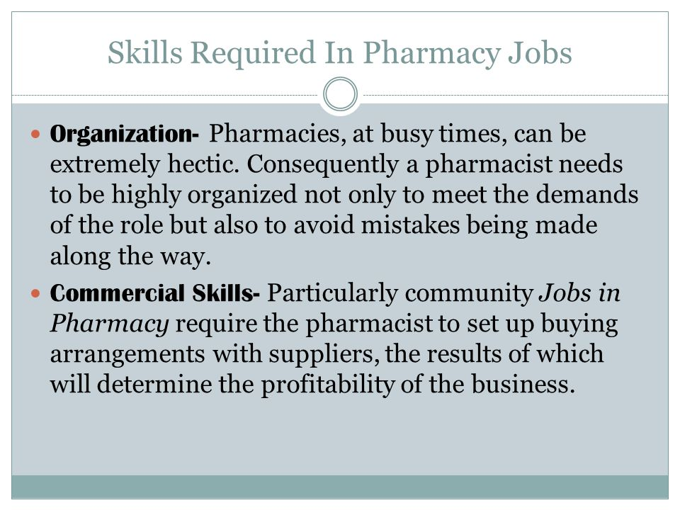 Skills Required In Pharmacy Jobs Organization- Pharmacies, at busy times, can be extremely hectic.