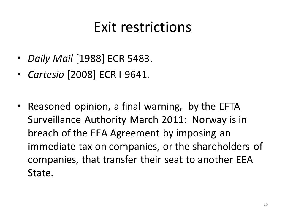 16 Exit restrictions Daily Mail [1988] ECR 5483. Cartesio [2008] ECR I-9641.