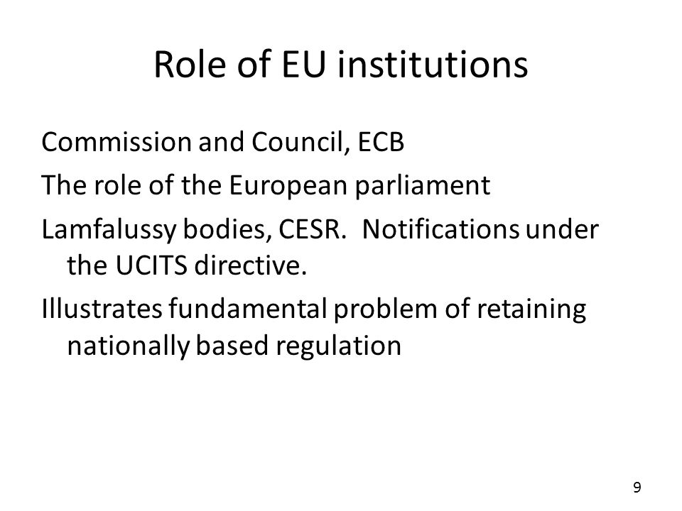Role of EU institutions Commission and Council, ECB The role of the European parliament Lamfalussy bodies, CESR.