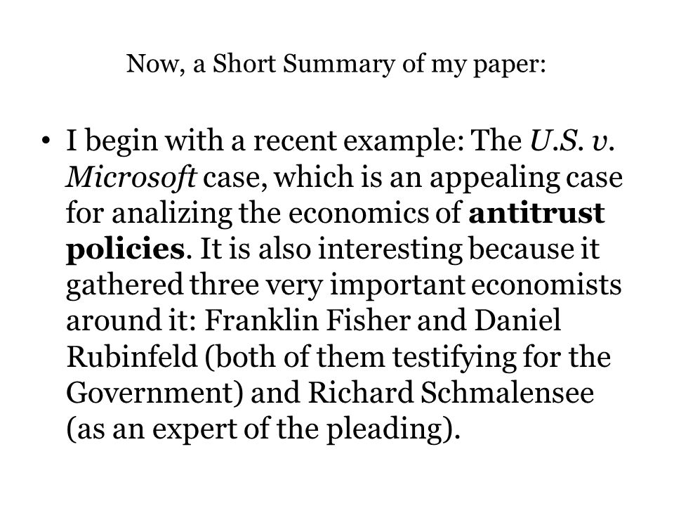 Now, a Short Summary of my paper: I begin with a recent example: The U.S.