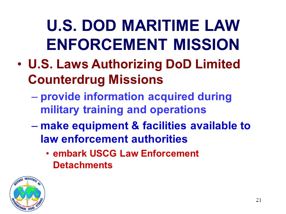 21 U.S. DOD MARITIME LAW ENFORCEMENT MISSION U.S.
