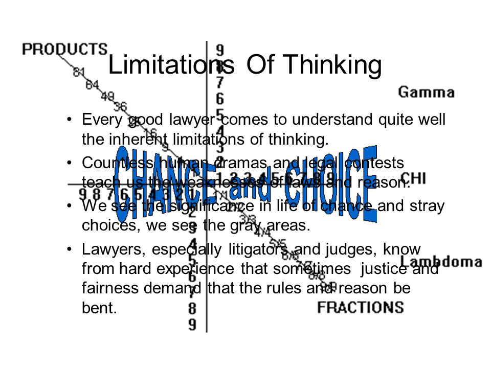 Holistic Thinking Good lawyers think holistically, all inclusively, considering all sides.
