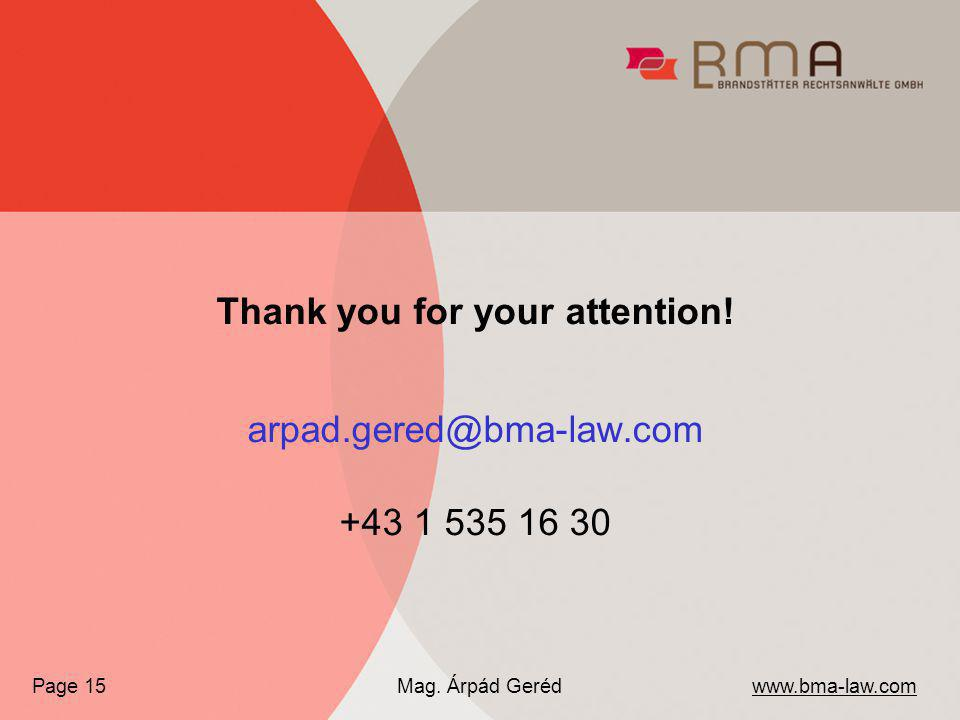Thank you for your attention. arpad.gered@bma-law.com +43 1 535 16 30 www.bma-law.com Mag.