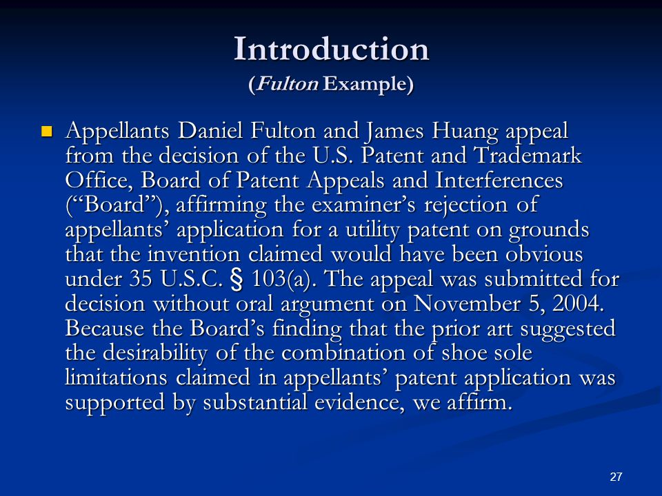 27 Introduction (Fulton Example) Appellants Daniel Fulton and James Huang appeal from the decision of the U.S.