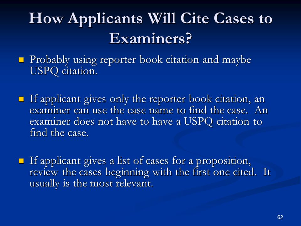 62 How Applicants Will Cite Cases to Examiners.