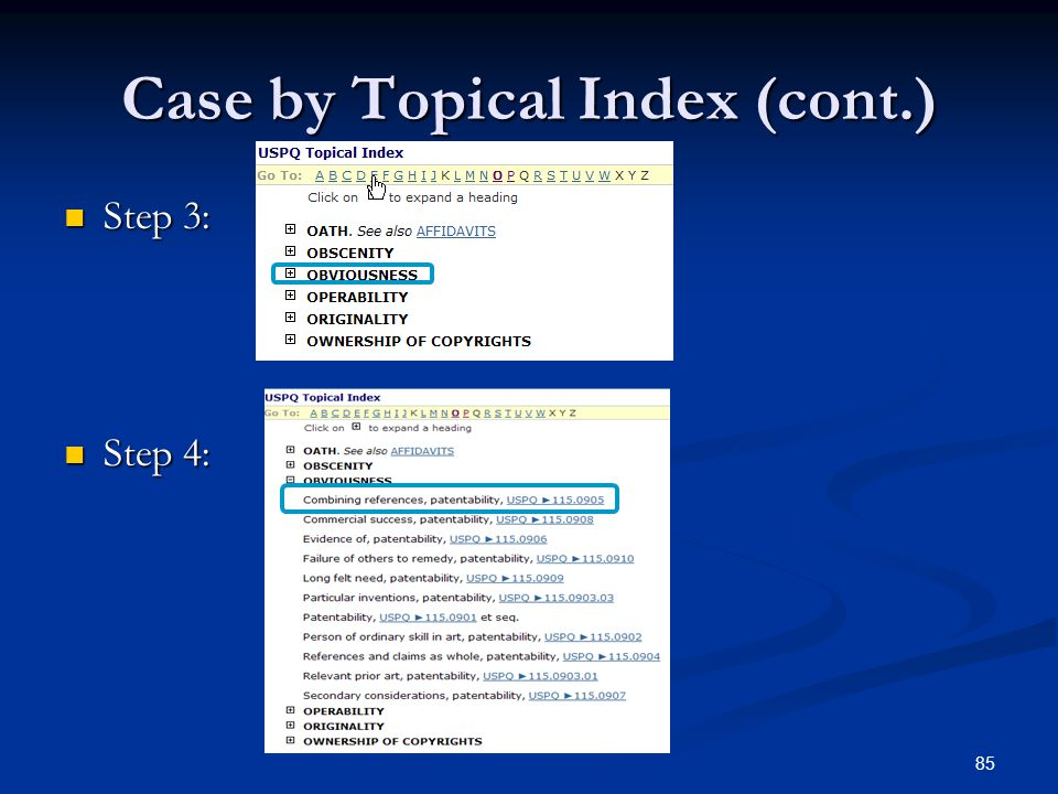 85 Case by Topical Index (cont.) Step 3: Step 3: Step 4: Step 4: