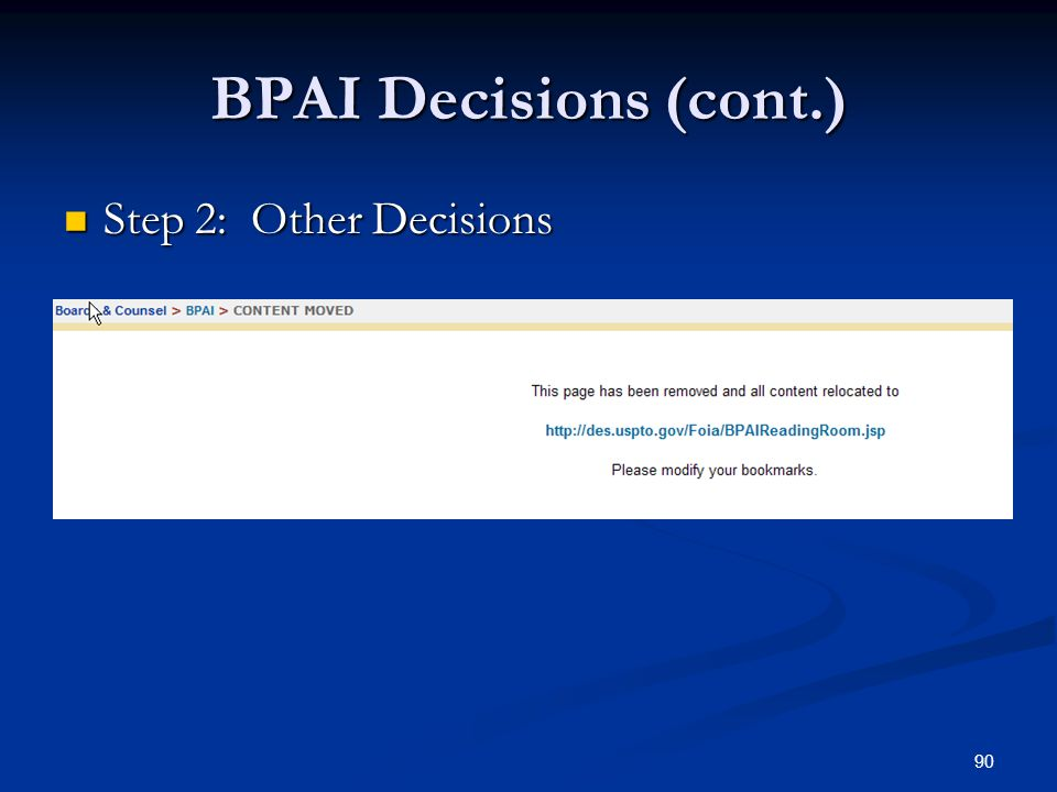 90 BPAI Decisions (cont.) Step 2: Other Decisions Step 2: Other Decisions