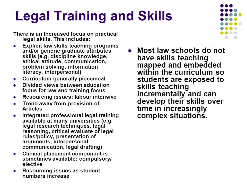 Legal Training and Skills There is an Increased focus on practical legal skills.