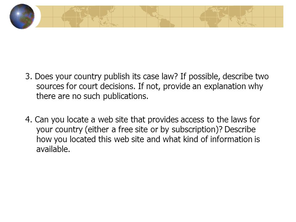 3. Does your country publish its case law. If possible, describe two sources for court decisions.