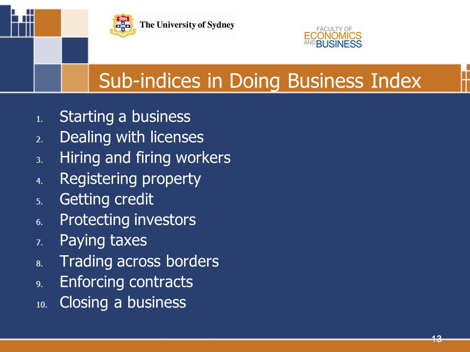 13 Sub-indices in Doing Business Index 1. Starting a business 2.