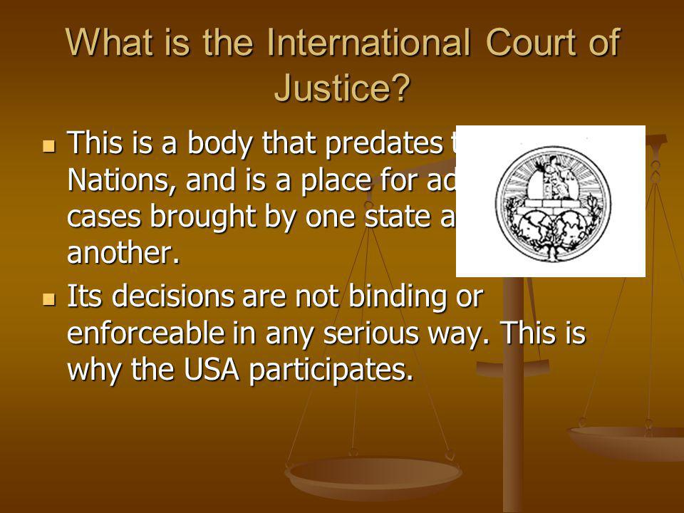 What is the International Court of Justice.