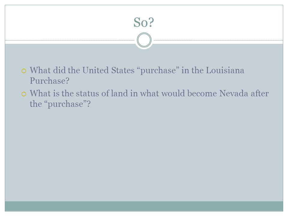 So. What did the United States purchase in the Louisiana Purchase.