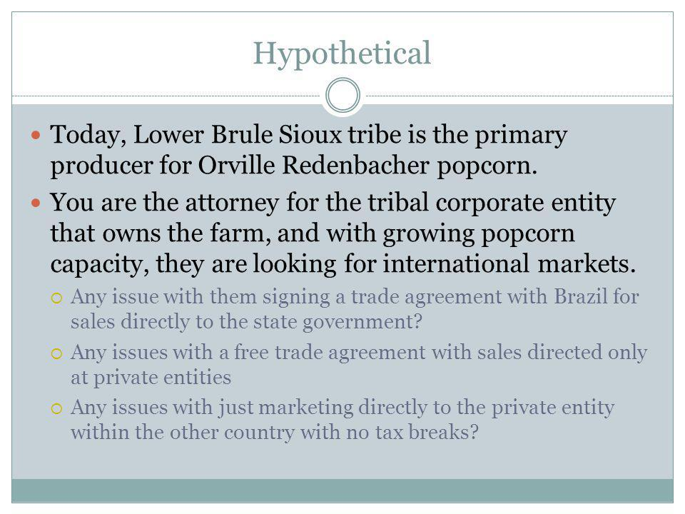 Hypothetical Today, Lower Brule Sioux tribe is the primary producer for Orville Redenbacher popcorn.