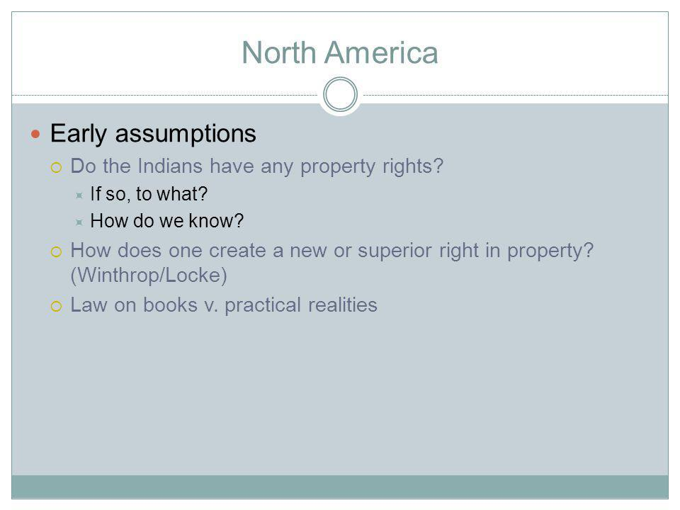 North America Early assumptions Do the Indians have any property rights.